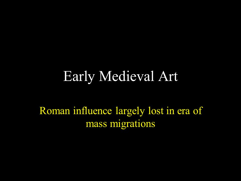 Roman influence largely lost in era of mass migrations