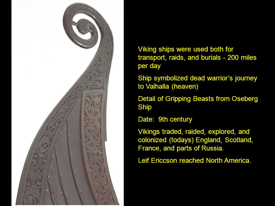 Ship symbolized dead warrior's journey to Valhalla (heaven)