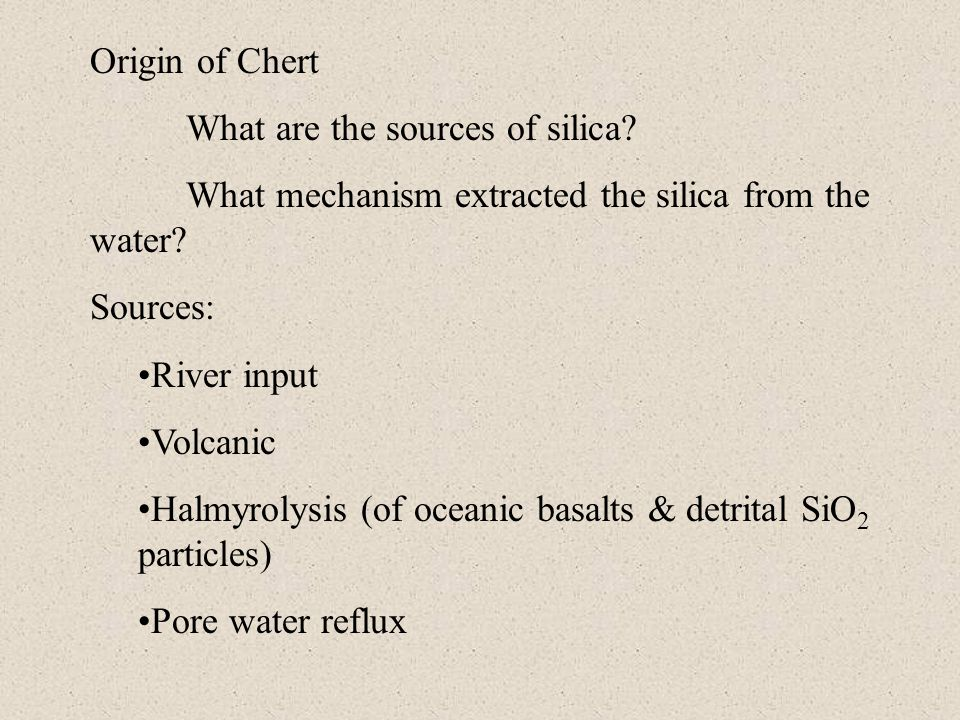Origin of Chert What are the sources of silica What mechanism extracted the silica from the water