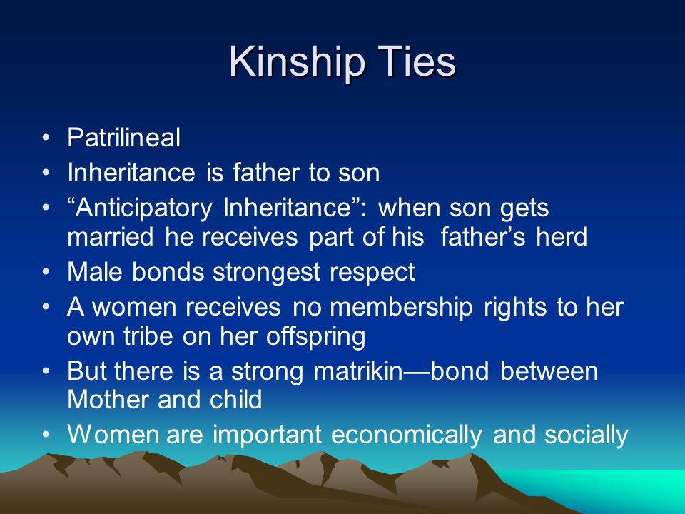 Kinship Ties Patrilineal Inheritance is father to son