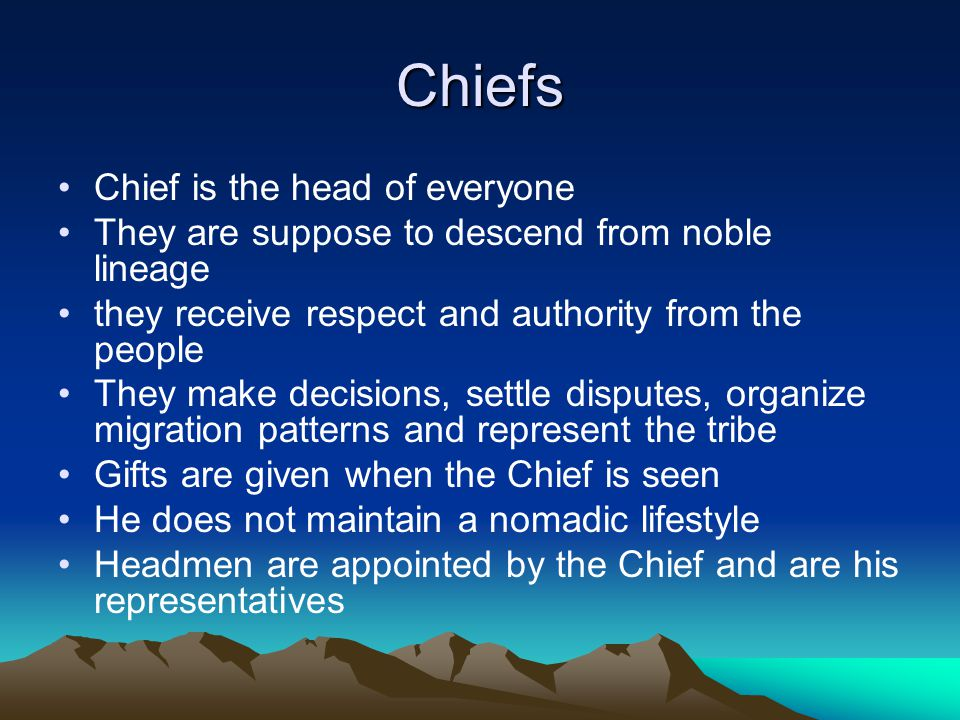 Chiefs Chief is the head of everyone