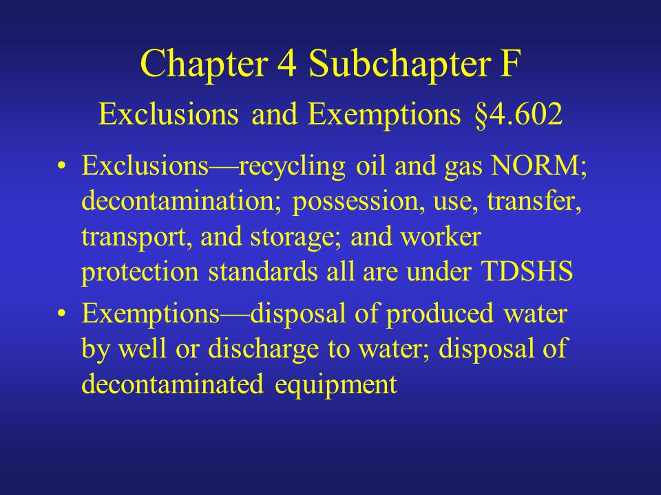 Chapter 4 Subchapter F Exclusions and Exemptions §4.602