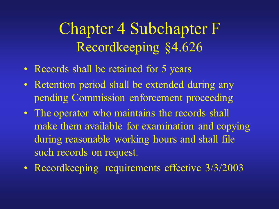 Chapter 4 Subchapter F Recordkeeping §4.626