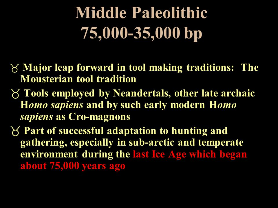 Middle Paleolithic 75,000-35,000 bp