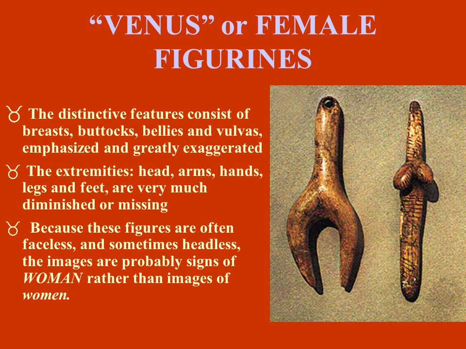 VENUS or FEMALE FIGURINES