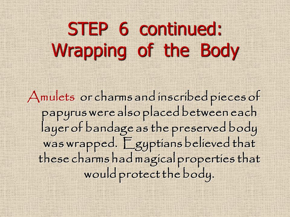 STEP 6 continued: Wrapping of the Body