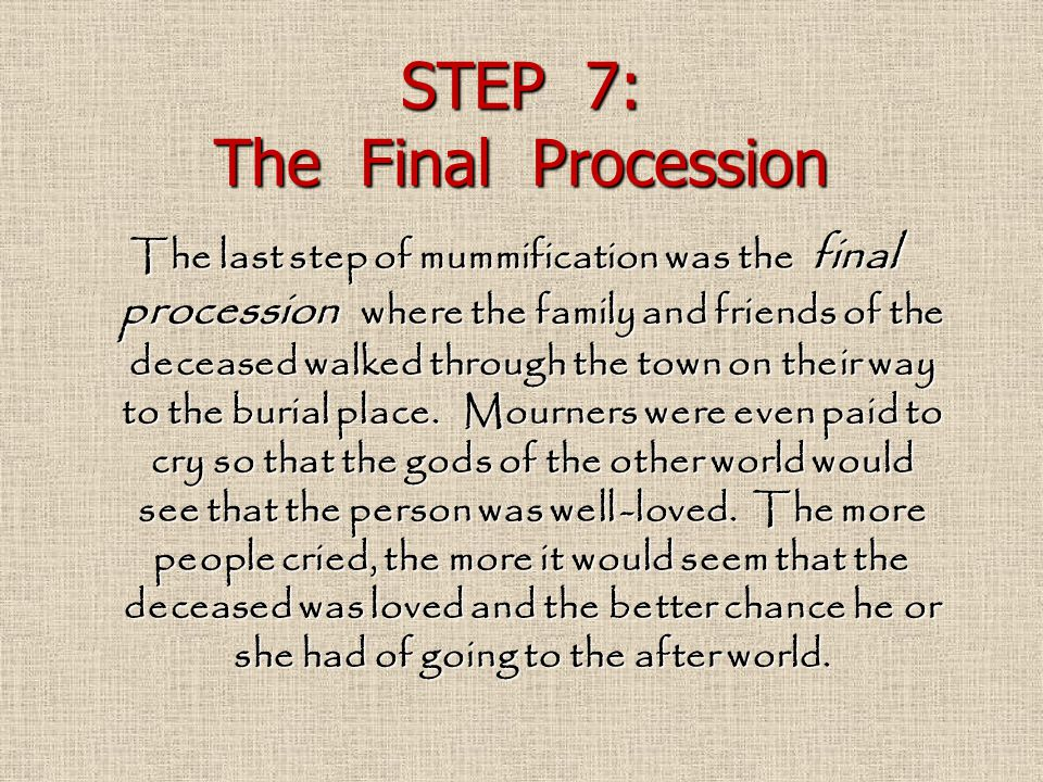 STEP 7: The Final Procession