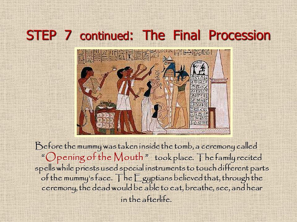 STEP 7 continued: The Final Procession