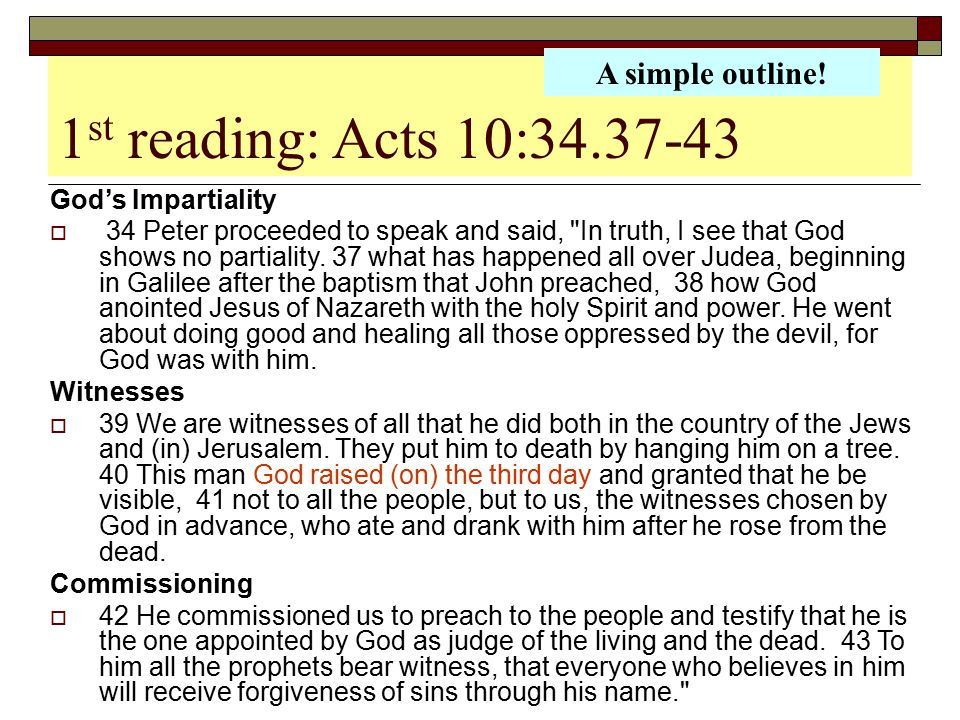 1st reading: Acts 10:34.37-43 A simple outline! God's Impartiality