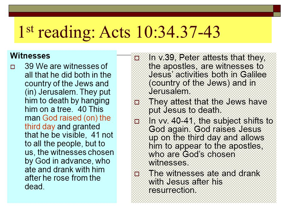 1st reading: Acts 10:34.37-43 Witnesses.