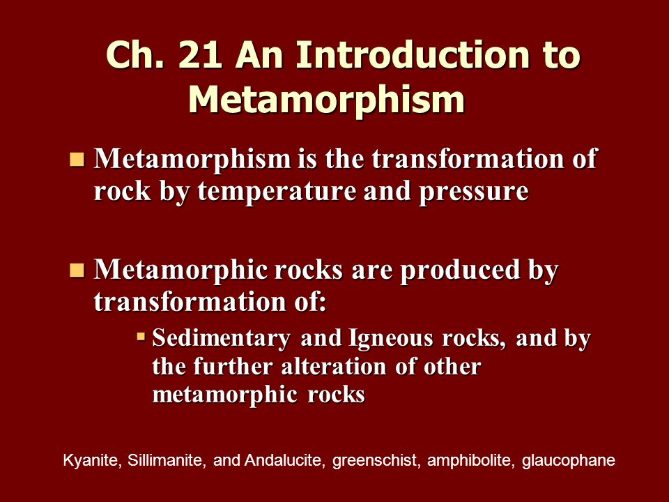 Ch. 21 An Introduction to Metamorphism