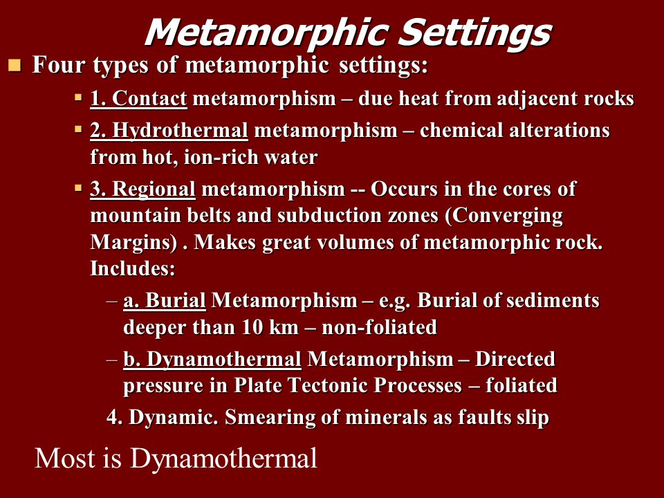 Metamorphic Settings Most is Dynamothermal