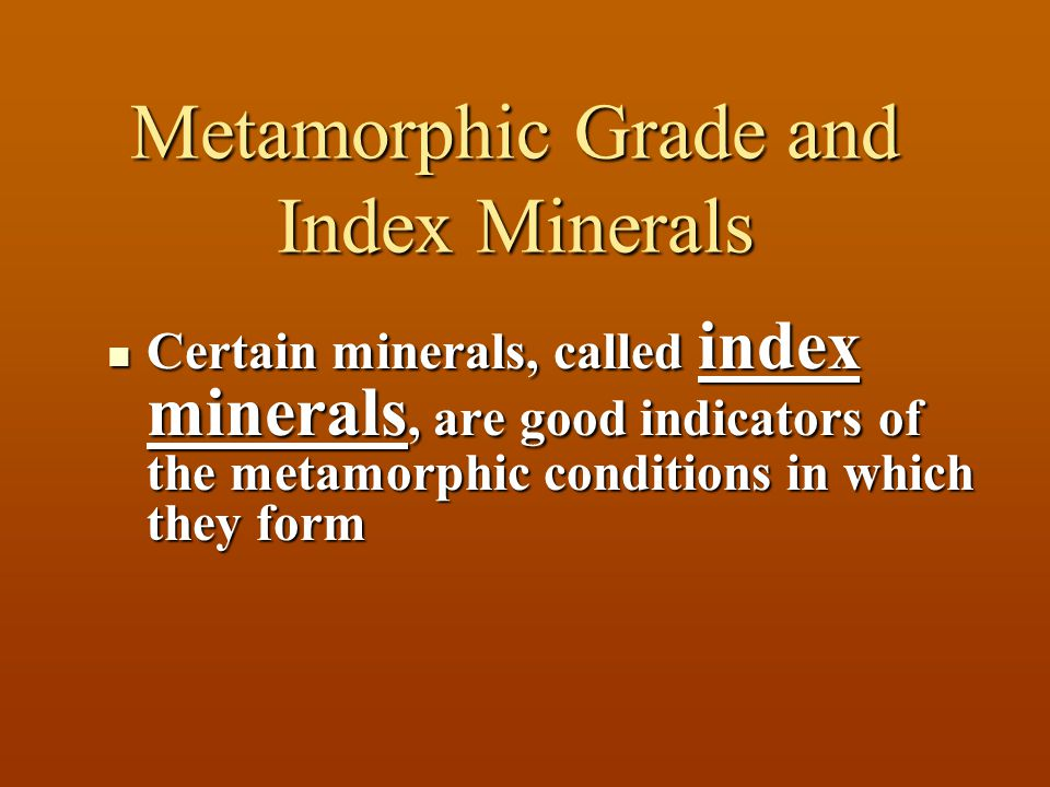 Metamorphic Grade and Index Minerals