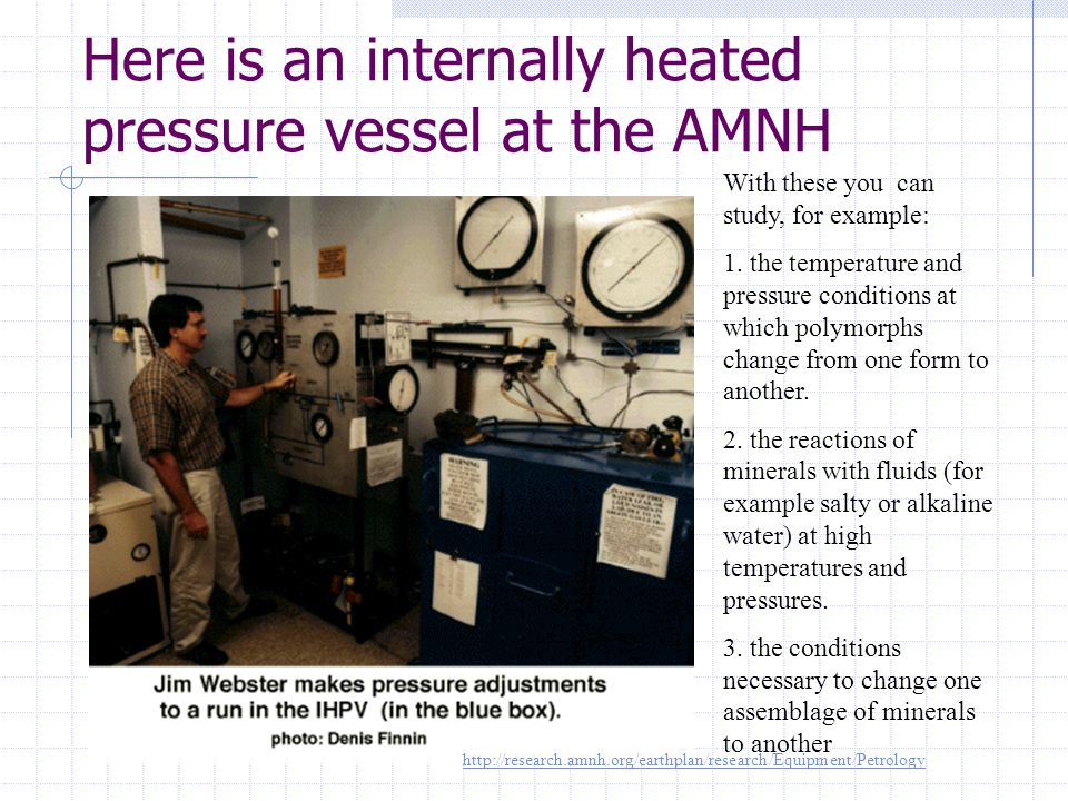 Here is an internally heated pressure vessel at the AMNH