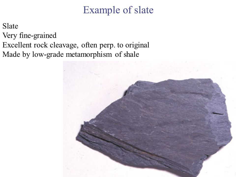 Example of slate Slate Very fine-grained