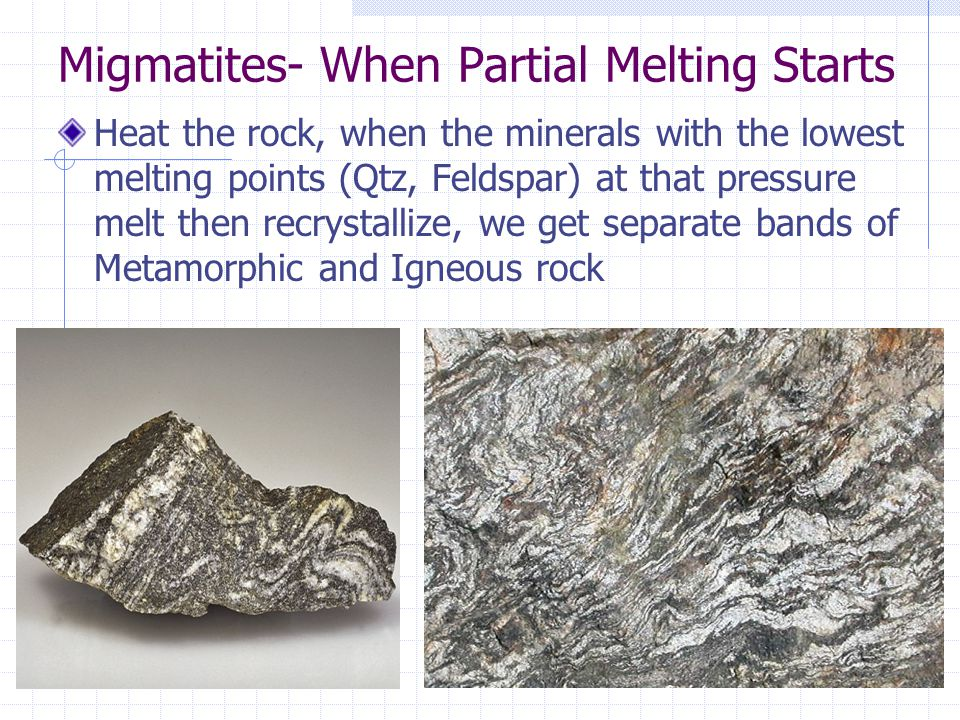 Migmatites- When Partial Melting Starts