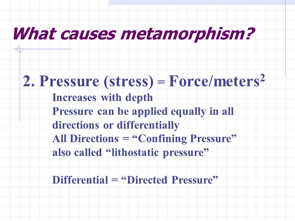 What causes metamorphism