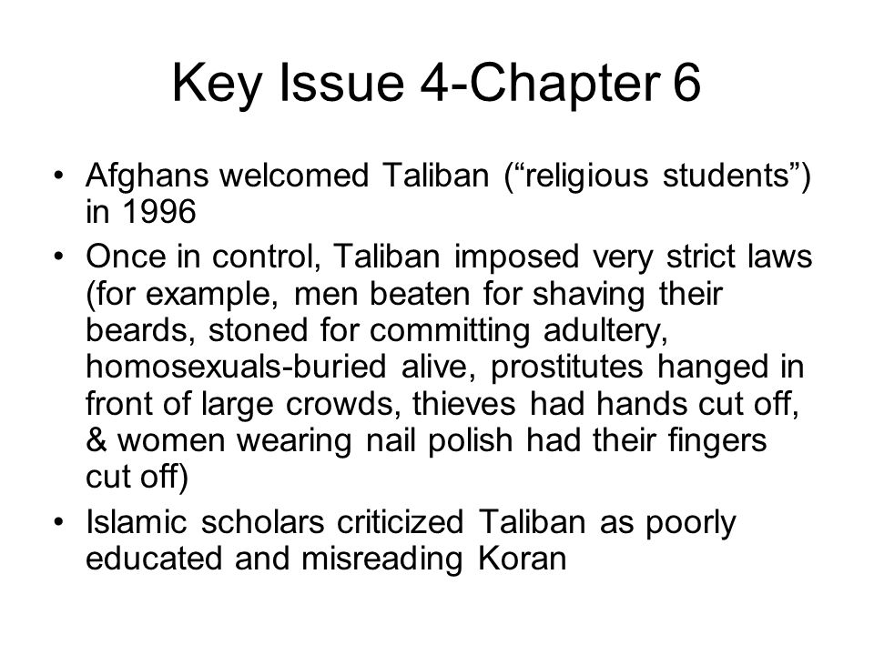 Key Issue 4-Chapter 6 Afghans welcomed Taliban ( religious students ) in 1996.