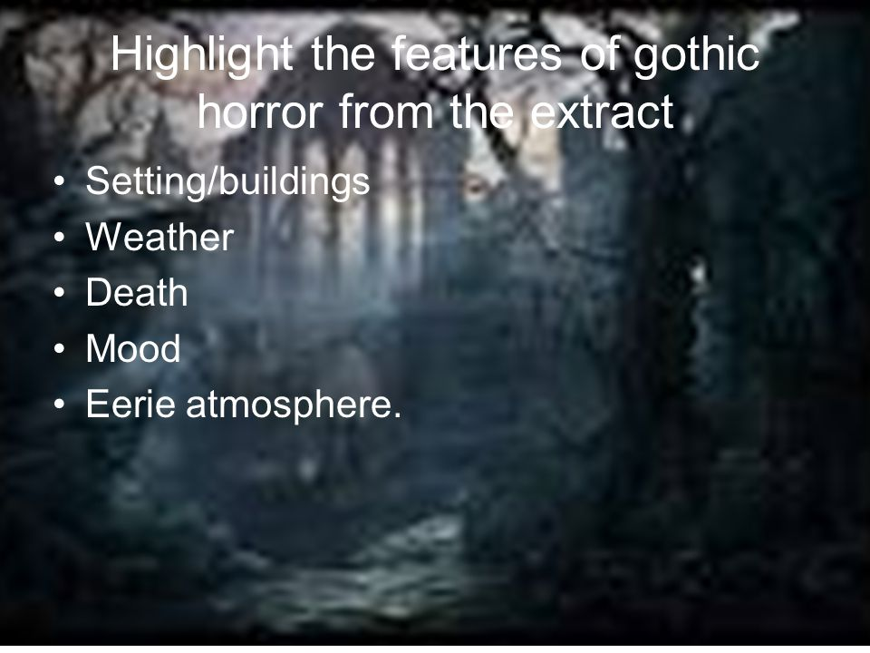Highlight the features of gothic horror from the extract