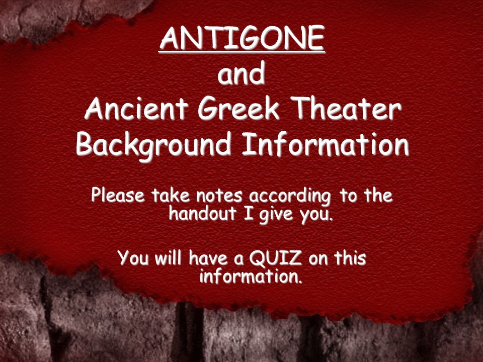 ANTIGONE and Ancient Greek Theater Background Information