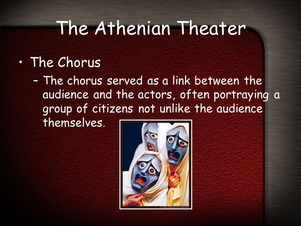 The Athenian Theater The Chorus