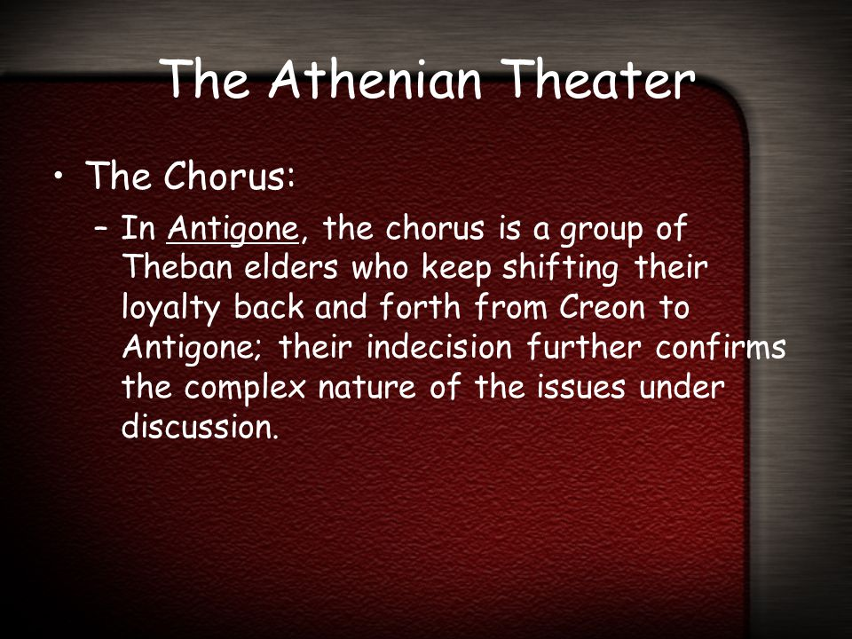 The Athenian Theater The Chorus:
