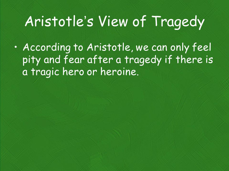 Aristotle's View of Tragedy