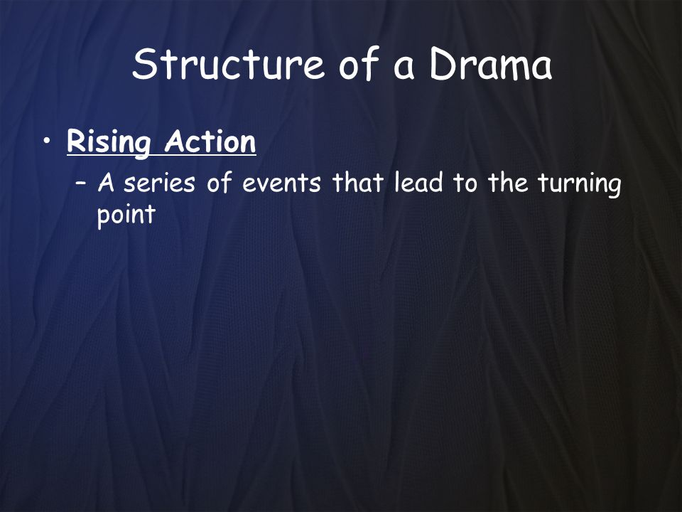 Structure of a Drama Rising Action