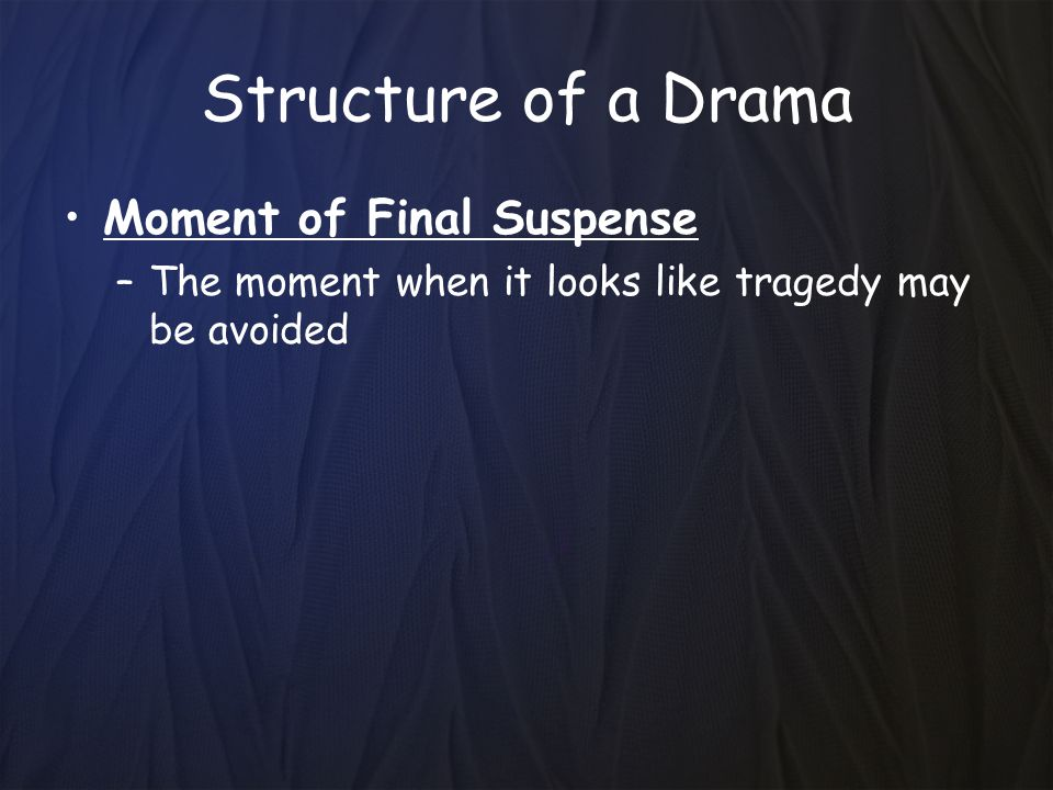Structure of a Drama Moment of Final Suspense