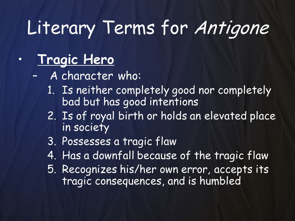 an analysis of the topic of antigone the true tragic hero by sophocles Antigone or creon as the tragic hero in antigone essay the real tragic hero of sophocles' play antigone is a topic true tragic hero of creon in sophocles.