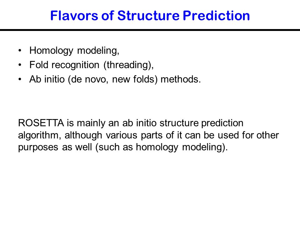 Flavors of Structure Prediction