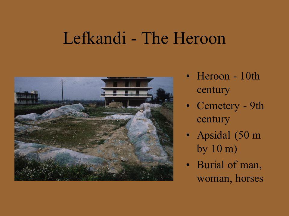 Lefkandi - The Heroon Heroon - 10th century Cemetery - 9th century