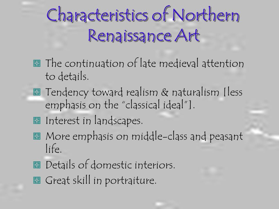 Characteristics of Northern Renaissance Art