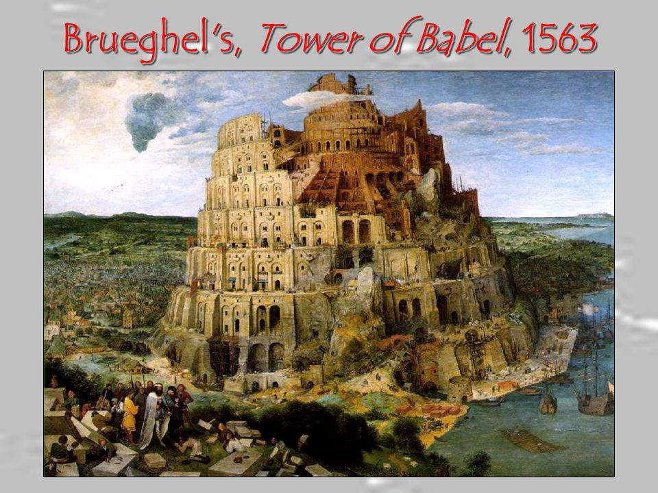 Brueghel s, Tower of Babel, 1563