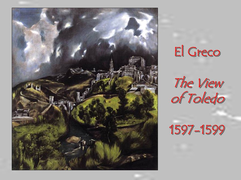 El Greco The View of Toledo 1597-1599