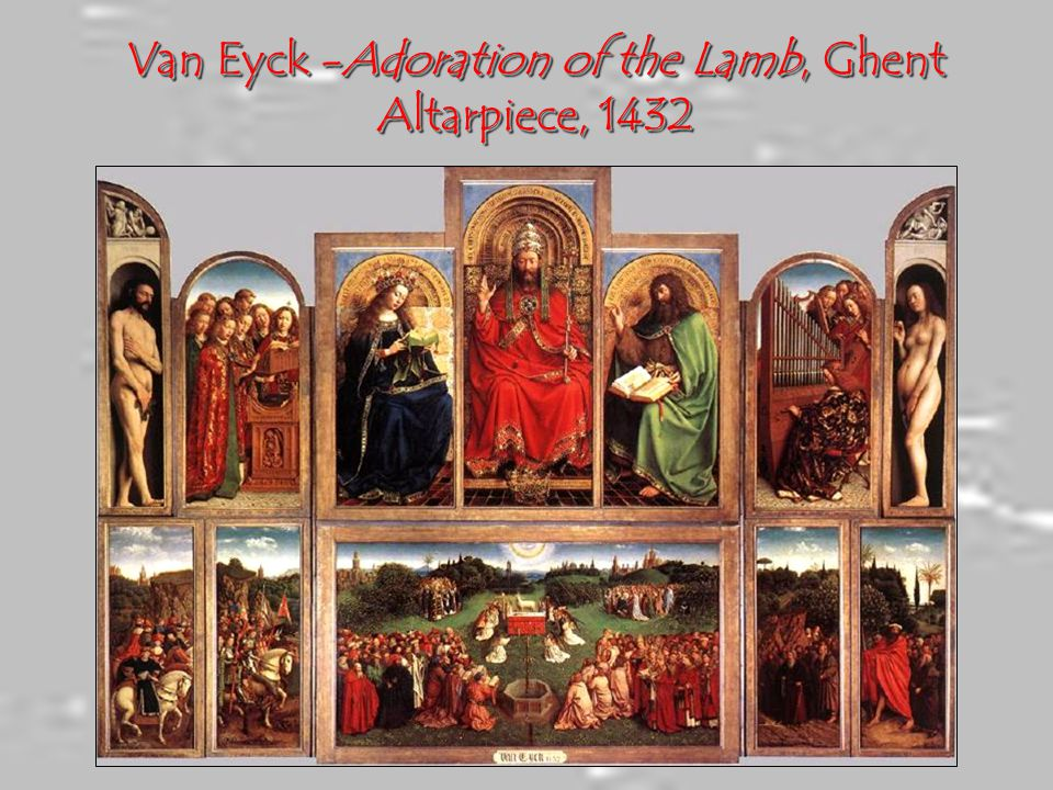 Van Eyck -Adoration of the Lamb, Ghent Altarpiece, 1432