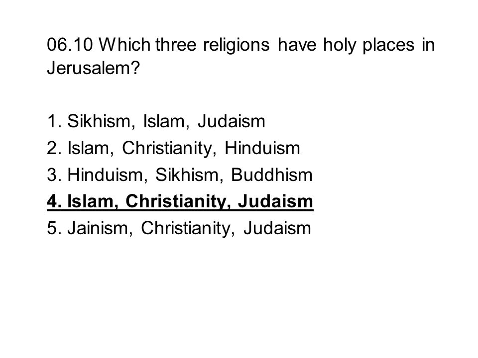 06.10 Which three religions have holy places in Jerusalem