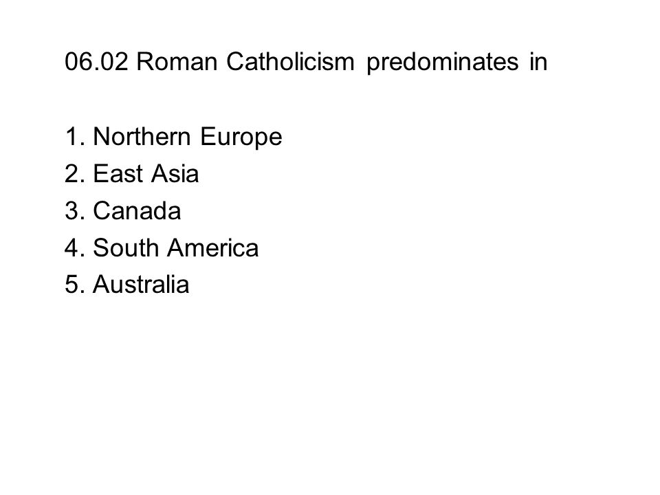 06.02 Roman Catholicism predominates in