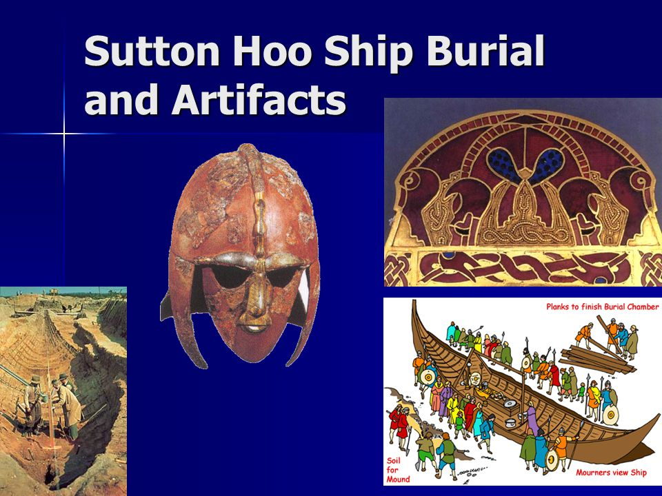 Sutton Hoo Ship Burial and Artifacts