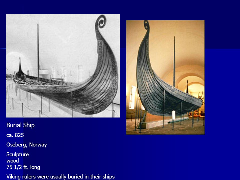 Burial Ship ca. 825 Oseberg, Norway Sculpture wood 75 1/2 ft. long