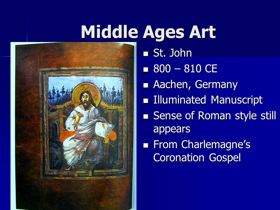Middle Ages Art St. John 800 – 810 CE Aachen, Germany
