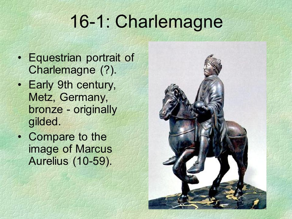 16-1: Charlemagne Equestrian portrait of Charlemagne ( ).