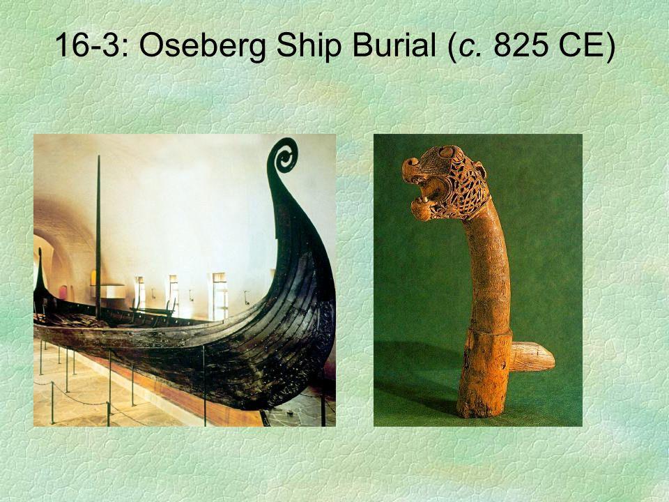 16-3: Oseberg Ship Burial (c. 825 CE)