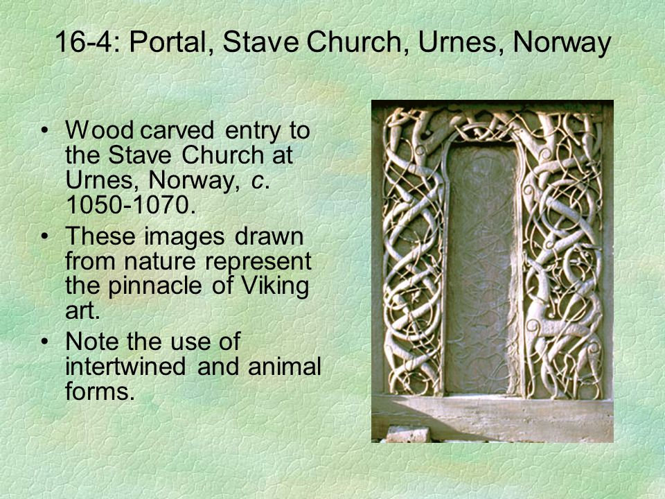 16-4: Portal, Stave Church, Urnes, Norway