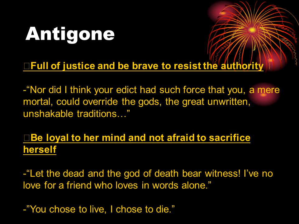 Antigone ※Full of justice and be brave to resist the authority