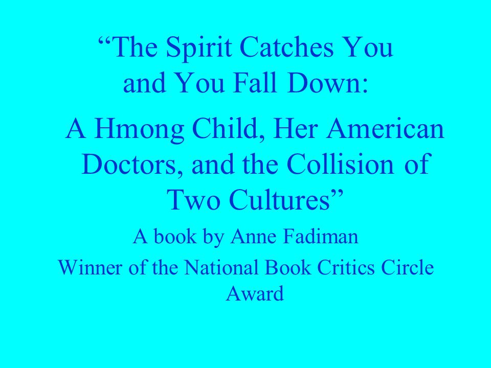 the spirit catches you and you fall down essay paper Visit amazoncom's anne fadiman page and shop the spirit catches you and you fall down, is an account of the unbridgeable the best american essays.
