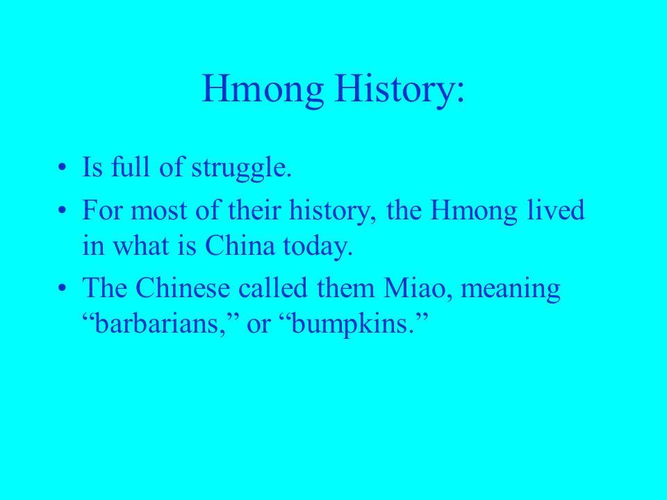 Hmong History: Is full of struggle.