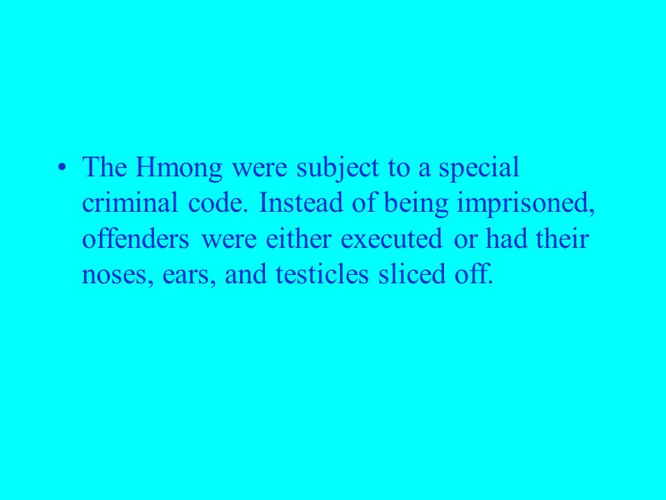 The Hmong were subject to a special criminal code