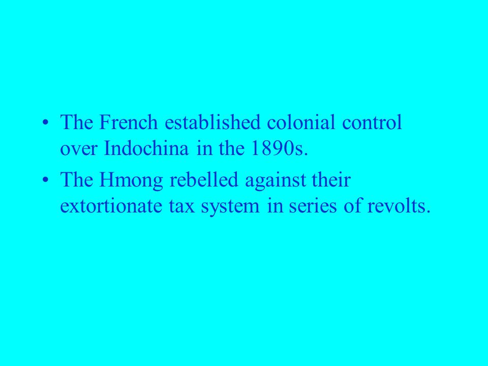 The French established colonial control over Indochina in the 1890s.