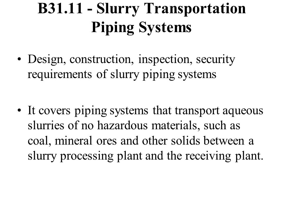 B31.11 - Slurry Transportation Piping Systems
